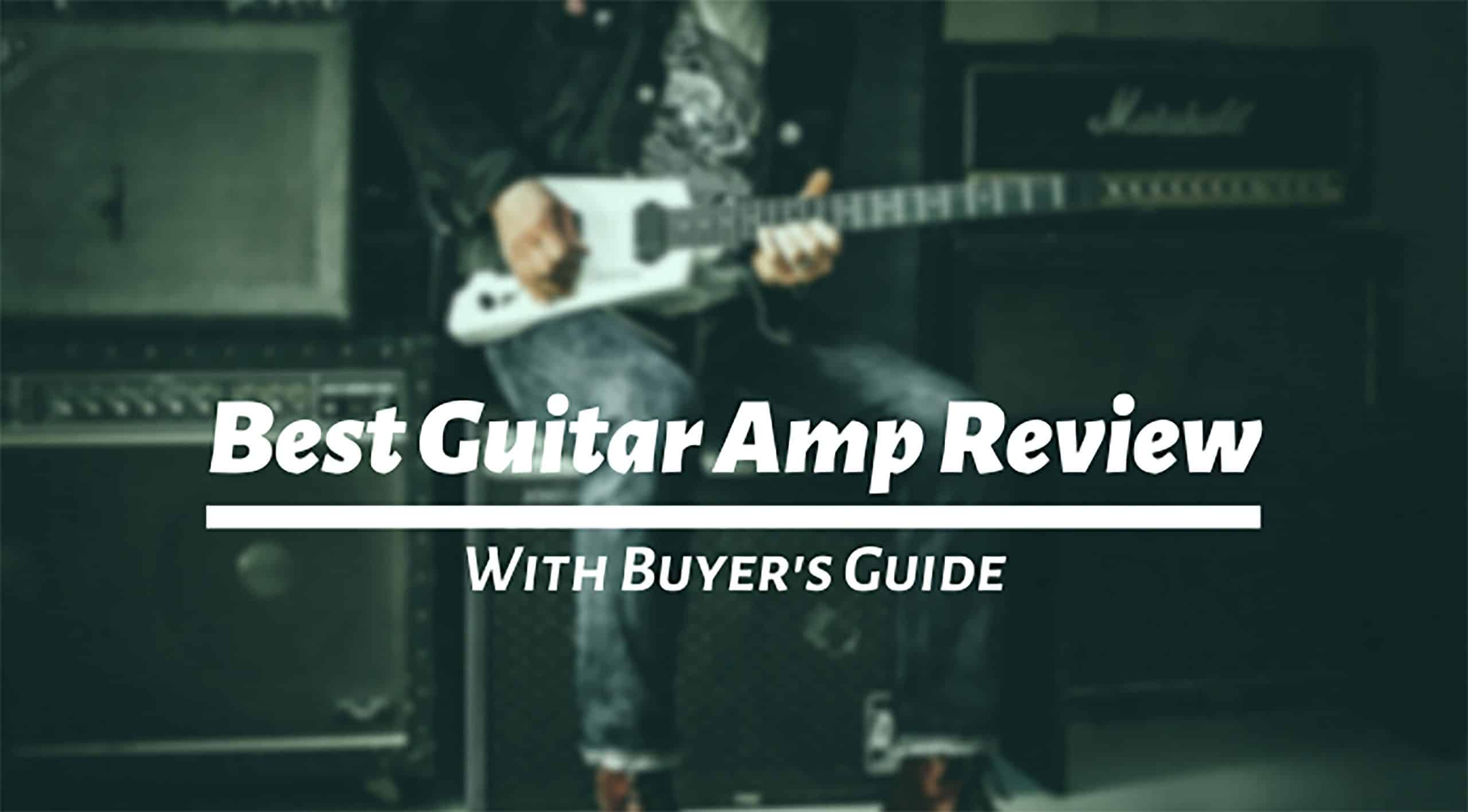 Best Guitar Amp Review