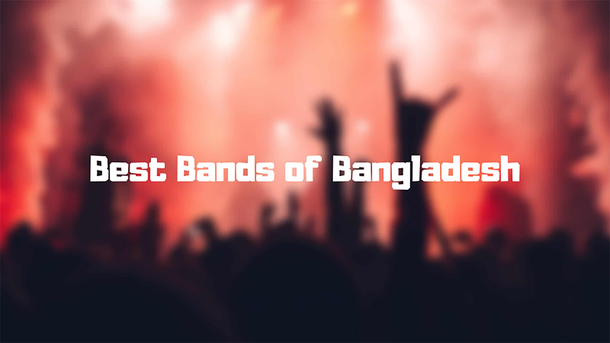 Best Bangladeshi Bands